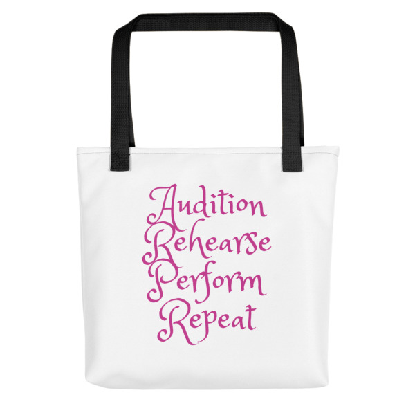 Audition, Rehearsal, Perform, Repeat Tote Bag