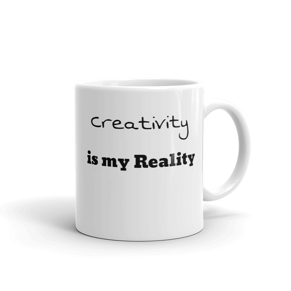 Creativity is my Reality Mug